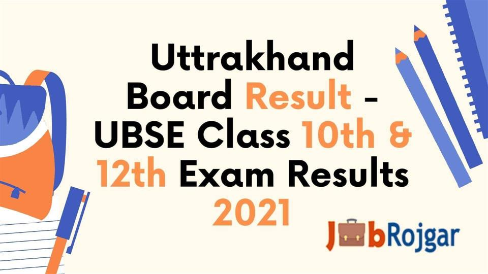 Uttrakhand Board of School Education (UBSE) Results 2021