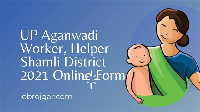 Shamli District Aganwadi Workers/ Mini Workers/ Helpers Recruitment 2021