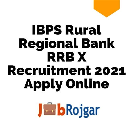 Rural Regional Bank (RRB) X Recruitment 2021